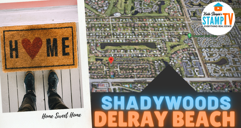 What To Love in Shadywoods, Delray Beach